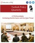 A TPQ Roundtable  Combating Disinformation and the Cyber Threat