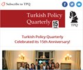 Turkish Policy Quarterly Celebrated Its 15th Anniversary!